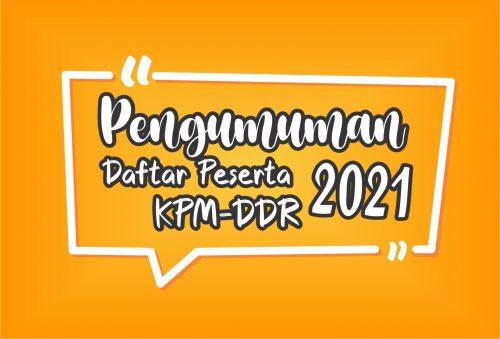Pengumuman Daftar Calon Peserta KPM-DDR 2021