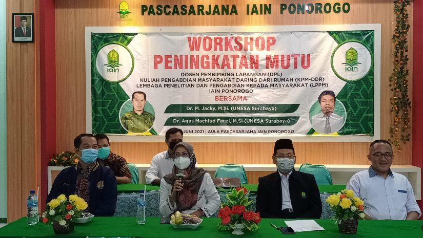 Workshop Peningkatan Mutu Dosen Pembimbing Lapangan (DPL) Kuliah Pengabdian Masyarakat Daring dari Rumah (KPM-DDR) LPPM IAIN Ponorogo 2021.